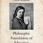 Philosophic Foundations of Education