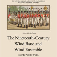 The Nineteenth-Century Wind Band and Wind Ensemble