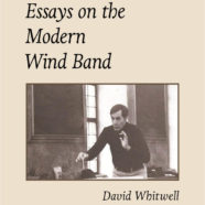 Essays on the Modern Wind Band