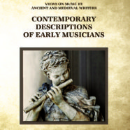 Contemporary Descriptions of Early Musicians